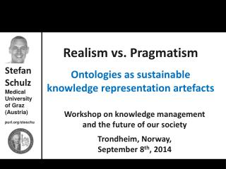 Realism vs. Pragmatism Ontologies as sustainable knowledge representation  artefacts
