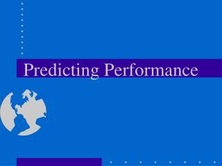 Predicting Performance
