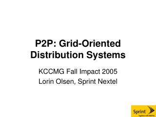 P2P: Grid-Oriented Distribution Systems