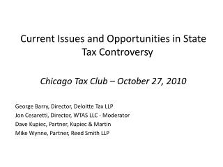 Current Issues and Opportunities in State Tax Controversy Chicago Tax Club – October 27, 2010