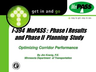 I-394  MnPASS :  Phase I Results and Phase II  Planning  Study