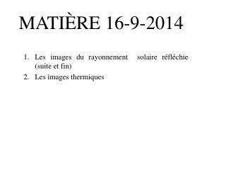 MATIÈRE  16-9-2014