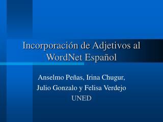 Incorporación de Adjetivos al WordNet Español