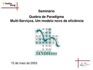 Semin�rio  Quebra de Paradigma  Multi-Servi�os, Um modelo novo de efici�ncia