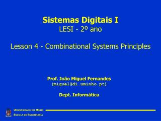 Sistemas Digitais I LESI - 2  ano  Lesson 4 - Combinational Systems Principles