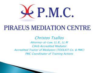 Christos Tsallos Attorney-at-Law, LL.B., LL.M CIArb Accredited Mediator