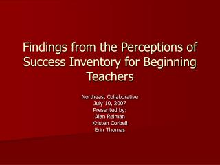 Findings from the Perceptions of Success Inventory for Beginning Teachers