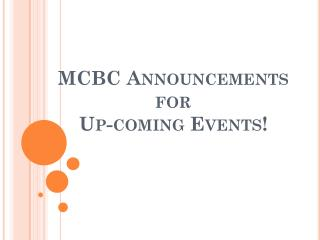 MCBC  Announcements for  Up-coming  Events!