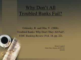 Why Don't All Troubled Banks Fail?