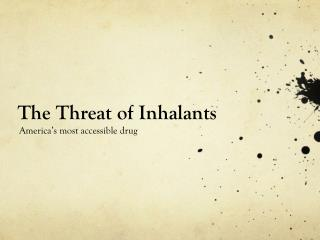 The Threat of Inhalants