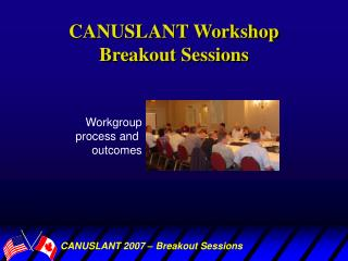 CANUSLANT Workshop Breakout Sessions