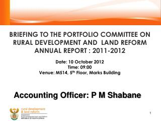 Date: 10 October 2012 Time: 09:00 Venue: M514, 5 th  Floor, Marks Building