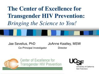 The Center of Excellence for Transgender HIV Prevention:  Bringing the Science to You!