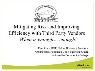Mitigating Risk and Improving Efficiency with Third Party Vendors –  When is enough… enough?