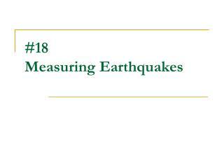#18 Measuring Earthquakes