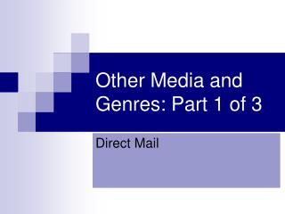 Other Media and Genres: Part 1 of 3