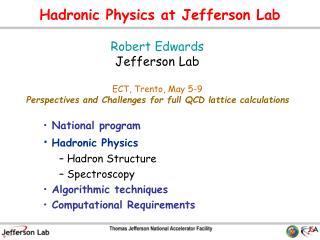 Hadronic Physics at Jefferson Lab