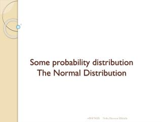 Some probability distribution The Normal Distribution