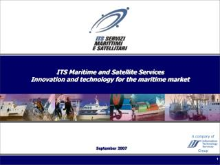 ITS Maritime and Satellite Services Innovation and technology for the maritime market