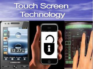 Touch Screen  Technology