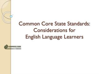 Common Core State Standards: Considerations for English Language Learners