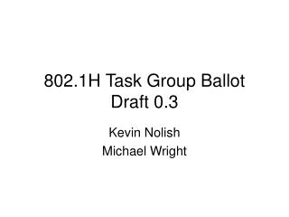 802.1H Task Group Ballot Draft 0.3