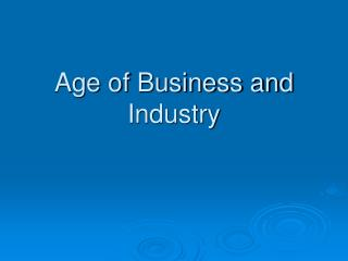 Age of Business and Industry