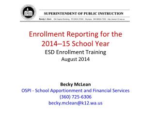 Enrollment Reporting for the  2014 – 15 School Year ESD Enrollment Training August 2014