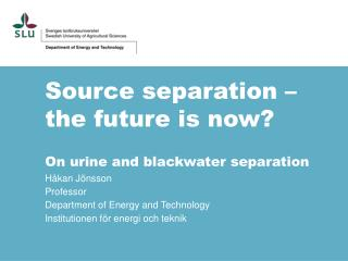 Source separation � the future is now? On urine and blackwater separation