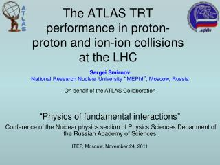 The ATLAS TRT performance in proton-proton and ion-ion collisions at the LHC