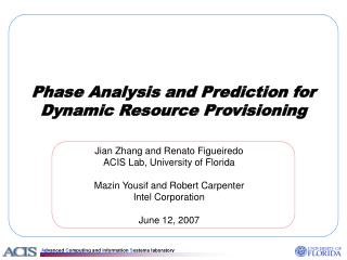 Phase Analysis and Prediction for Dynamic Resource Provisioning