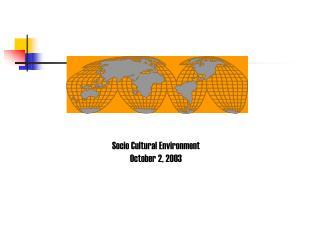 Socio Cultural Environment October 2, 2003
