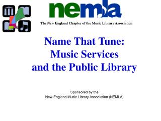 The New England Chapter of the Music Library Association