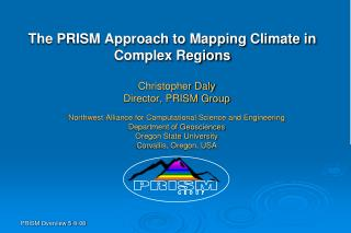 The PRISM Approach to Mapping Climate in Complex Regions