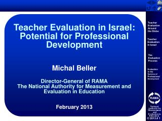 Teacher Evaluation in Israel:  Potential for Professional Development Michal Beller