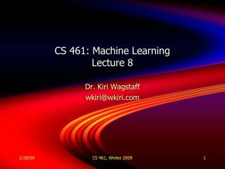 CS 461: Machine Learning Lecture 8
