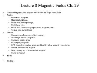 Lecture 8 Magnetic Fields Ch. 29
