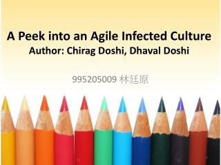 A Peek into an Agile Infected Culture Author: Chirag Doshi, Dhaval Doshi