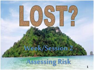 Week/Session 2 Assessing Risk