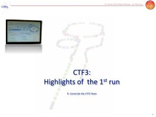 CTF3:  Highlights of  the 1 st  run  R. Corsini for the CTF3 Team