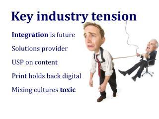 Key industry tension