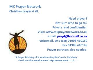 Need prayer?  Not sure who to go to? Private  and confidential.  Visit: mkprayernetwork.co.uk
