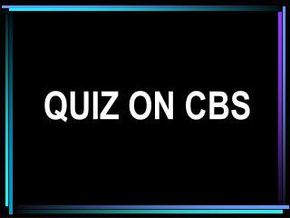 QUIZ ON CBS