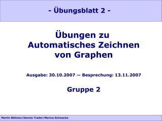 Übungen zu  Automatisches Zeichnen von Graphen Ausgabe: 30.10.2007 — Besprechung: 13.11.2007