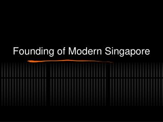 Founding of Modern Singapore