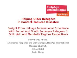 By Dr Bayou Aberra  (Emergency Response and DRR Manager, HelpAge International)