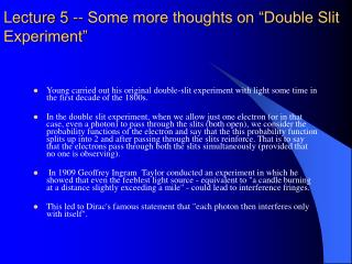 "Lecture 5 -- Some more thoughts on ""Double Slit Experiment"""