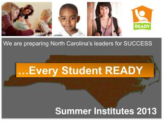 We are preparing North Carolina�s leaders for SUCCESS