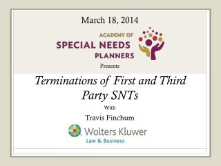 Presents Terminations  of First and Third Party  SNTs With Travis  Finchum Sponsored by: