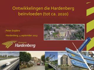 Ontwikkelingen die Hardenberg beïnvloeden (tot ca. 2020)